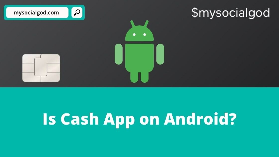 Is Cash App on Android
