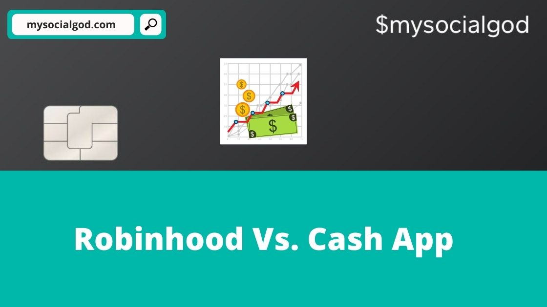 Robinhood Vs. Cash App