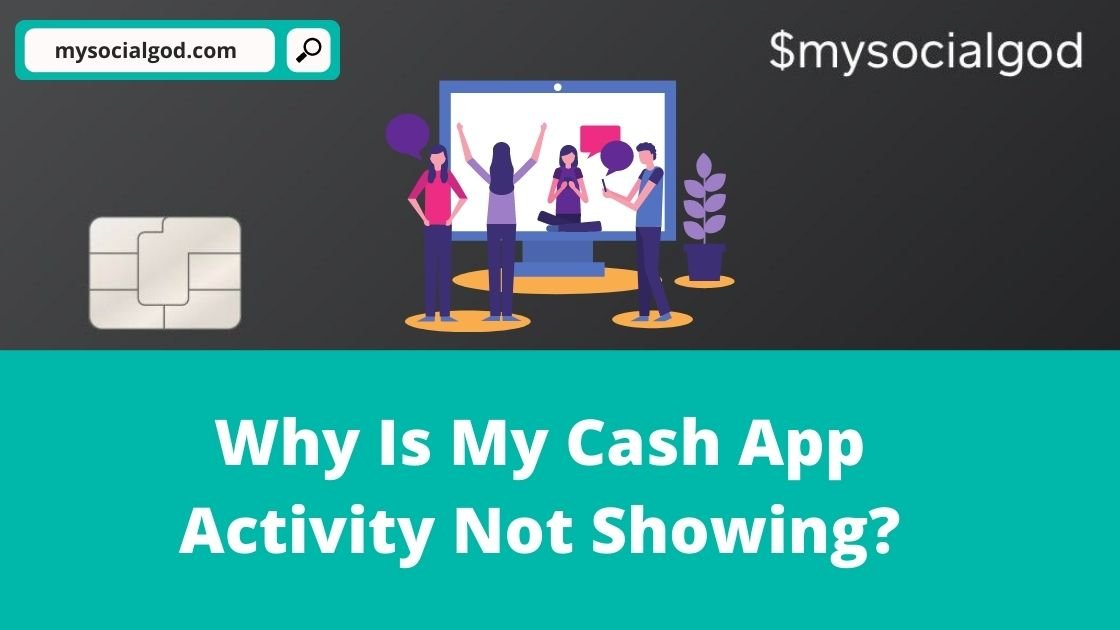 Why Is My Cash App Activity Not Showing?